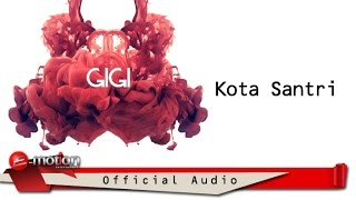 vuclip GIGI - Kota Santri (Official Audio)