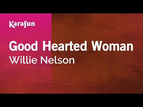 Karaoke Good Hearted Woman - Waylon Jennings *