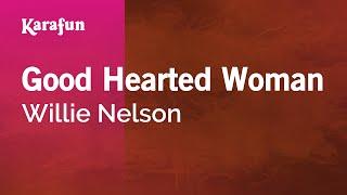 Karaoke Good Hearted Woman - Waylon Jennings *