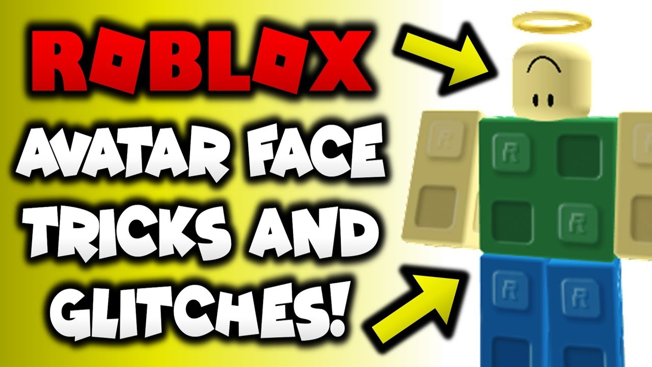 Roblox Avatar Face Tricks And Glitches Youtube