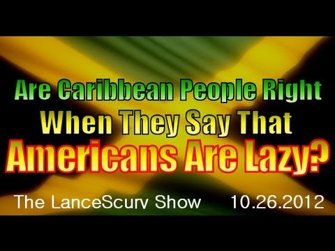 Are Caribbean People Right When They Say Americans Are Lazy? (Complete Program)