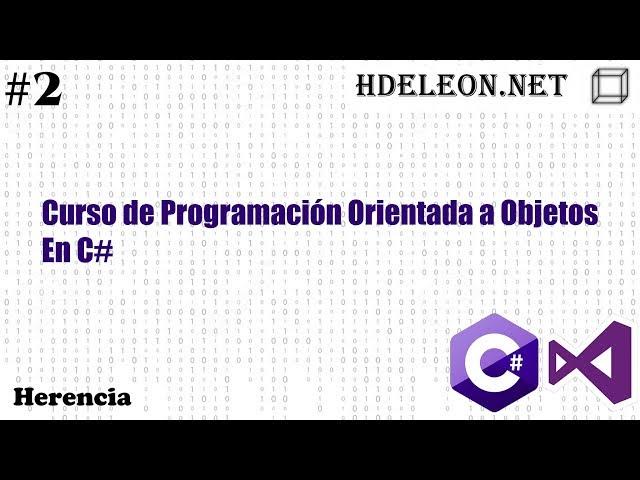 Curso de programación orientada a objetos en C# .Net #2 | Herencia
