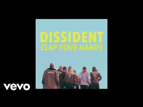 Dissident - Clap Your Hands (Official Audio)