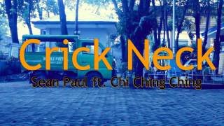 Sean Paul  - Crick Neck ft  Chi Ching Ching Perform by Baby girls