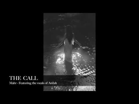 The Call - Mahr Featuring Anilah