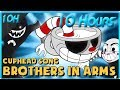 CUPHEAD SONG (BROTHERS IN ARMS) LYRIC VIDEO - DAGames (10 Hours)