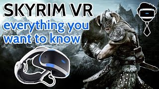 SKYRIM VR: Everything You Want To Know About PSVR's First 1000 Hour Game ( PlayStation VR Gameplay )