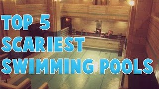 Top 5 Scariest Swimming Pools