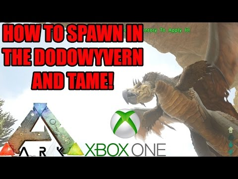 ARK: FEAR EVOLVED 2 XBOX ONE - HOW TO SPAWN IN THE DODOWYVERN! AND TAME!