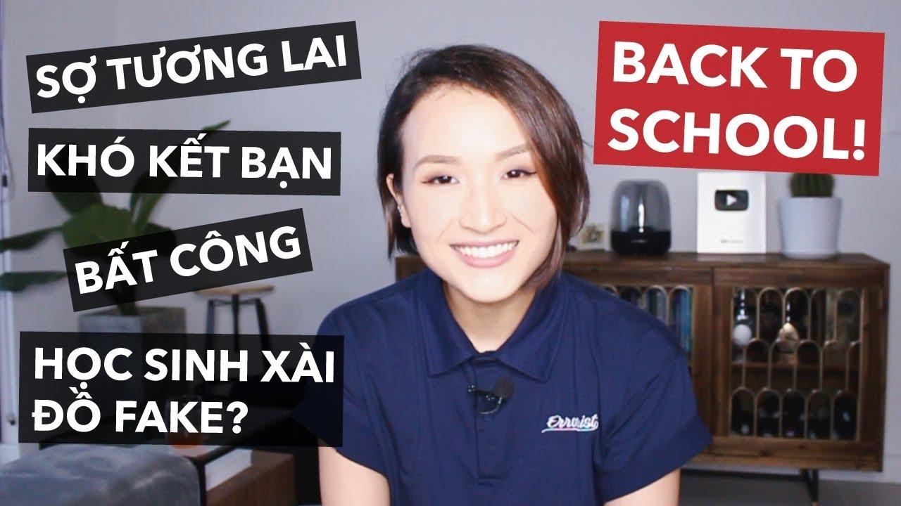 SỢ TƯƠNG LAI, ĐI HỌC KHÓ KẾT BẠN, BẤT CÔNG & HỌC SINH XÀI HÀNG FAKE | Back to school Q&A | Giang Ơi