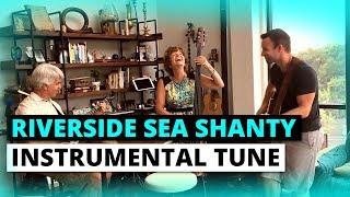 Riverside Sea Shanty Instrumental Tune