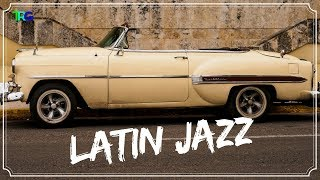 Hot Latin Jazz | Instrumental Latin Music Salsa Bossa Nova | Jazz Salsa Latin Music Mix 2018 Hi-Fi