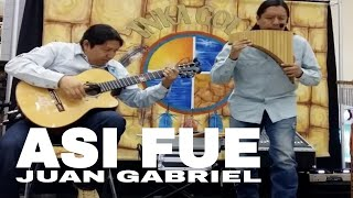 ASI FUE - JUAN GABRIEL | PAN FLUTE AND GUITAR  by INKA GOLD mp3