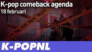 [AGENDA] K-pop Comeback Agenda: 18 February 2019 — K-POPNL