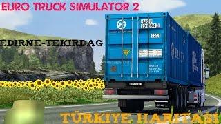 Yollar Fena Edirne-Tekirdağ | Euro Truck Simulator 2 Türkçe | Türkiye Haritası