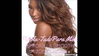 Pérola - Tudo Para Mim (AfroKilla Smooth Kizomba Remix)