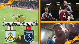 EXTRA TIME WINNER!! - BURNLEY VS ISTANBUL BASAKSEHIR EUROPA LEAGUE VLOG!!