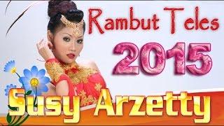 RAMBUT TELES (Susy Arzetty)  | Nirwana Mandala  | Liyah & Akhyar | Juntinyuat