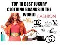 Top 10 Best Luxury Clothing Brands in the World