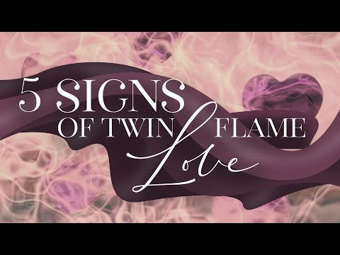 5 Signs of Twin Flame Love