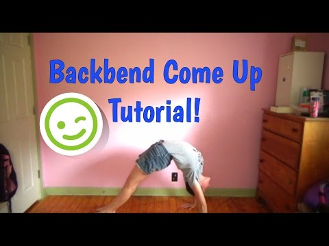 Backbend Come Up Tutorial