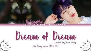 Ha SungWoon (하성운) - 'Dream of  a Dream' (Prod. By Yoon Sang) Lyrics Color Coded (Han/Rom/Eng)