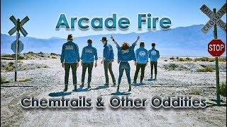 Arcade Fire - Chemtrails, 9/11 & Other Oddities