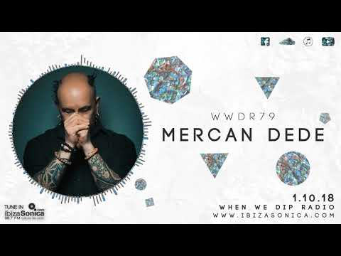 Mercan Dede - When We Dip Radio #79 [1.10.18]