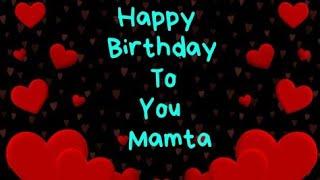 Happy Birthday to you Mamta#H B D#Dear Mamta happy birthday