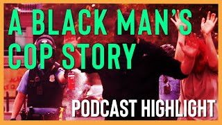 Every Black Person Has a Cop Story | Podcast Highlight