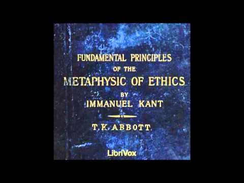Fundamental Principles of the Metaphysic of Morals by Immanuel Kant (FULL Audiobook)