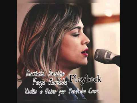 Faça Morada - Daniela Araújo (Playback) Violão e Baixo por Paulinho Cruz