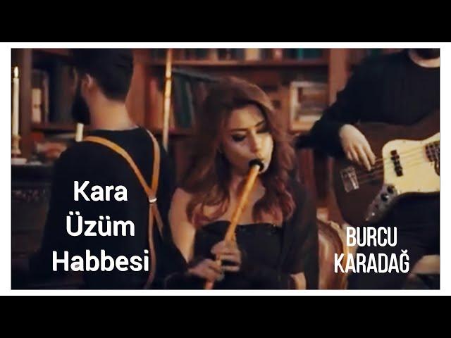 Burcu Karadağ - Kara Üzüm Habbesi