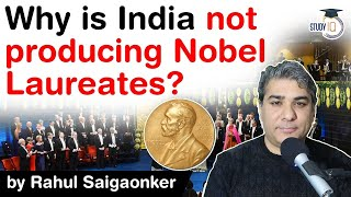 Why is India not producing Nobel Laureates? Why there is a Nobel Prize drought in India? #UPSC #IAS
