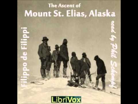 The Ascent of Mount St. Elias, Alaska (FULL Audiobook)