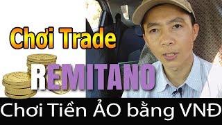 Chơi Trade coin ngay trên Remitano nhanh gọn lẹ | Bui Trung Hieu