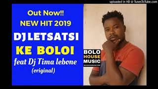 Dj Letsatsi - Ke Boloi ft Dj Timalebone [ Bolo House 2019]