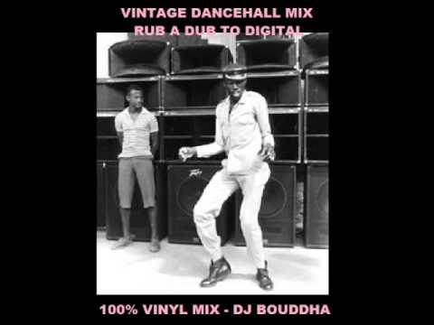 VINTAGE DANCEHALL MIX - FROM RUB A DUB TO DIGITAL - DJ BOUDDHA