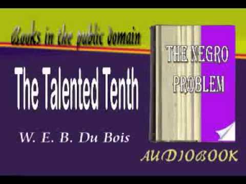 The Talented Tenth W. E. B. Du Bois Audiobook