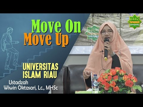 Move On Move Up (Universitas Islam Riau, 2.10.2018) - Ustadzah Wiwin Oktasari, Lc., MHSc