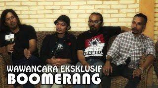 Wawancara Eksklusif BOOMERANG