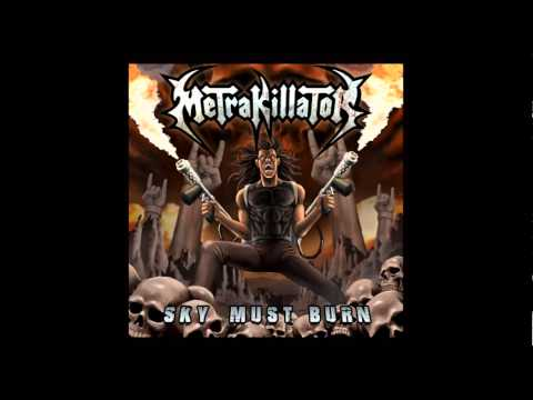 METRAKILLATOR - SKY MUST BURN [FULL ALBUM]