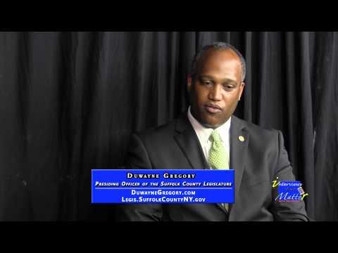 Interviews That Matter - Duwayne Gregory, Presiding Officer of Suffolk County Legislature