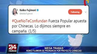 Keiko Fujimori niega intento de obstaculizar proyecto Chinecas