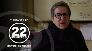 Good cop, bad cop. On time, on budget | The Making of 22 Minutes