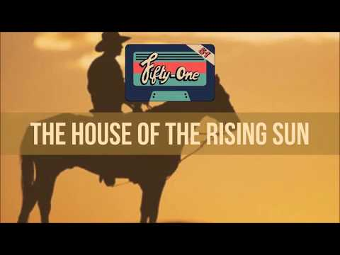 The Fifty-One / The House Of The Rising Sun (#stayathome Cover)