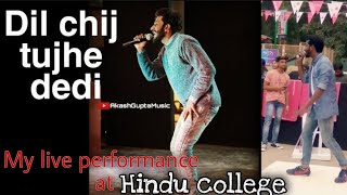 Dil cheej tujhe dedi live by akash gupta at hindu college, DU