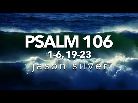 🎤 Psalm 106:16,1923 Song  Give Thanks to the Lord  Jason Silver WORSHIP SONG