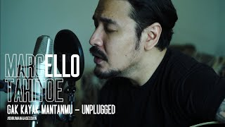 Marcello Tahitoe - Gak Kayak Mantanmu | UNPLUGGED