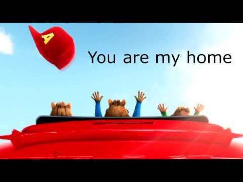 YOU ARE MY HOME (Chipmunks) LYRIC